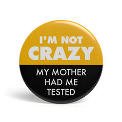 Geek Pin My Mother Had Me Tested