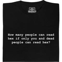 How many people can read hex T-Shirt